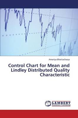 Control Chart for Mean and Lindley Distributed Quality Characteristic (Paperback)