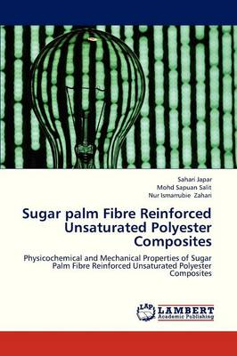 Sugar Palm Fibre Reinforced Unsaturated Polyester Composites (Paperback)