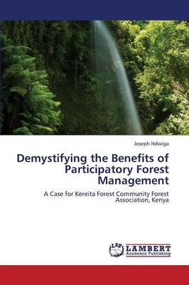 Demystifying the Benefits of Participatory Forest Management (Paperback)