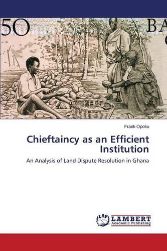 Chieftaincy as an Efficient Institution (Paperback)