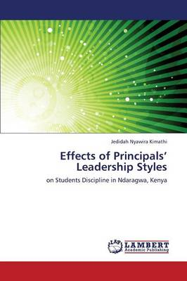 Effects of Principals' Leadership Styles (Paperback)