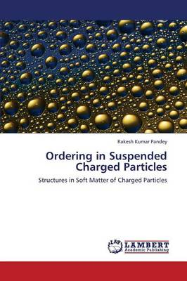 Ordering in Suspended Charged Particles (Paperback)