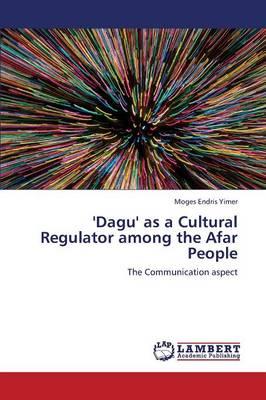 'Dagu' as a Cultural Regulator Among the Afar People (Paperback)