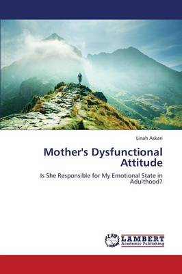 Mother's Dysfunctional Attitude (Paperback)
