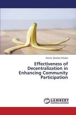 Effectiveness of Decentralization in Enhancing Community Participation (Paperback)