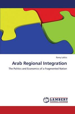 Arab Regional Integration (Paperback)