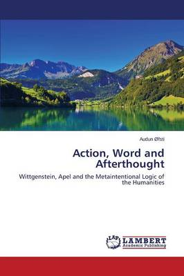 Action, Word and Afterthought (Paperback)