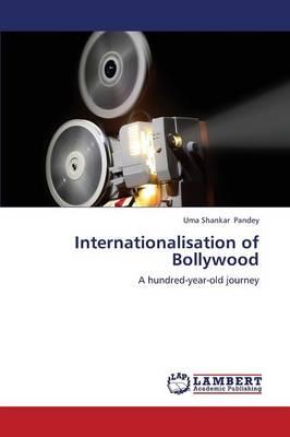 Internationalisation of Bollywood (Paperback)