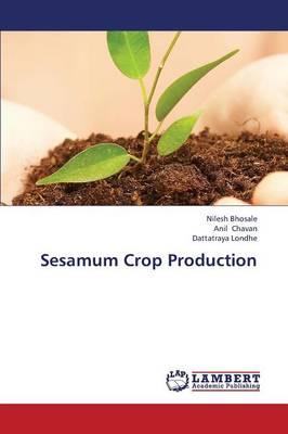 Sesamum Crop Production (Paperback)