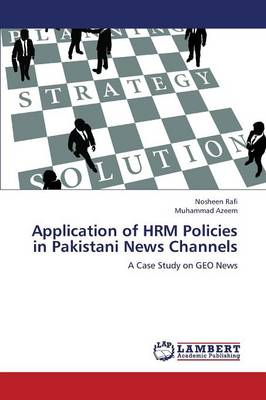 Application of Hrm Policies in Pakistani News Channels (Paperback)