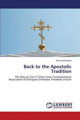 Back to the Apostolic Tradition (Paperback)