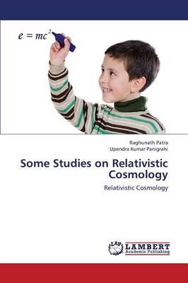 Some Studies on Relativistic Cosmology (Paperback)