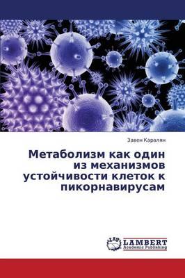 Metabolizm Kak Odin Iz Mekhanizmov Ustoychivosti Kletok K Pikornavirusam (Paperback)