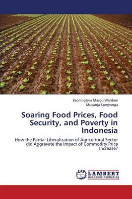Soaring Food Prices, Food Security, and Poverty in Indonesia (Paperback)