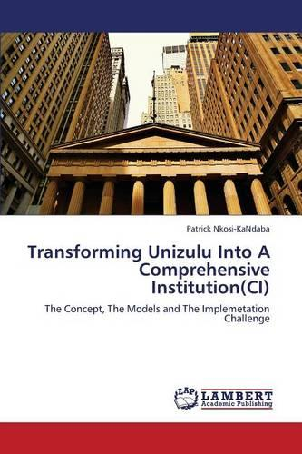Transforming Unizulu Into a Comprehensive Institution (CI) (Paperback)
