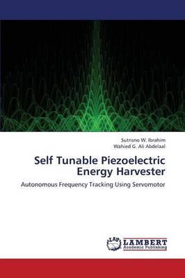 Self Tunable Piezoelectric Energy Harvester (Paperback)