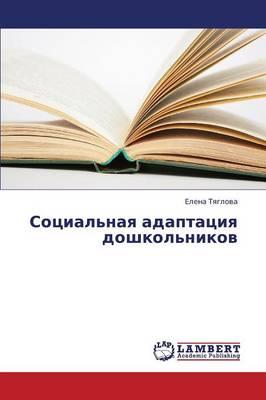 Sotsial'naya Adaptatsiya Doshkol'nikov (Paperback)