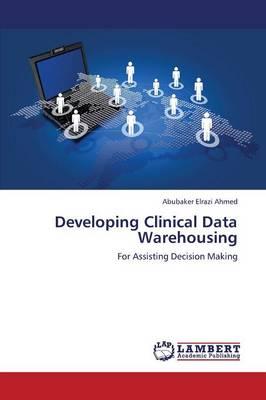 Developing Clinical Data Warehousing (Paperback)