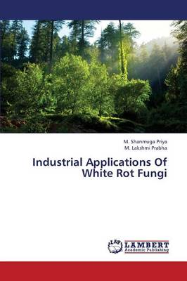 Industrial Applications of White Rot Fungi (Paperback)