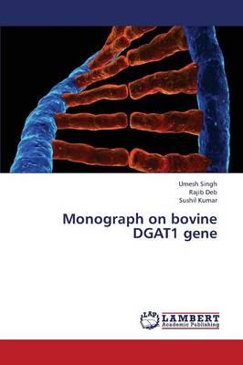 Monograph on Bovine Dgat1 Gene (Paperback)