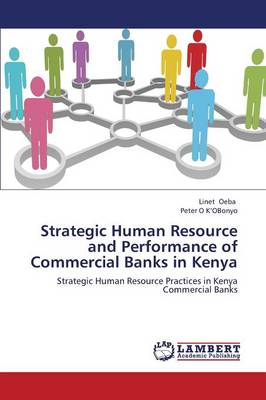Strategic Human Resource and Performance of Commercial Banks in Kenya (Paperback)