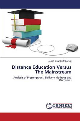 Distance Education Versus the Mainstream (Paperback)
