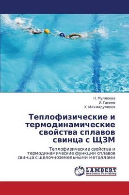 Teplofizicheskie I Termodinamicheskie Svoystva Splavov Svintsa S Shchzm (Paperback)