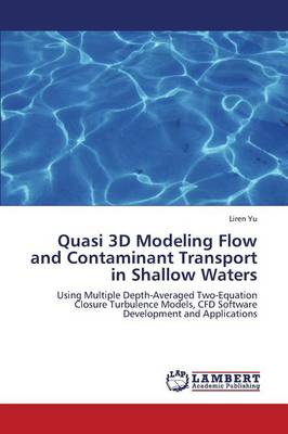 Quasi 3D Modeling Flow and Contaminant Transport in Shallow Waters (Paperback)