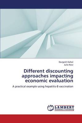 Different Discounting Approaches Impacting Economic Evaluation (Paperback)
