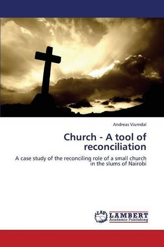 Church - A Tool of Reconciliation (Paperback)