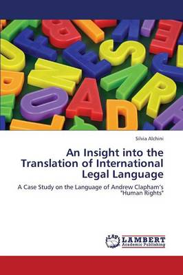 An Insight Into the Translation of International Legal Language (Paperback)