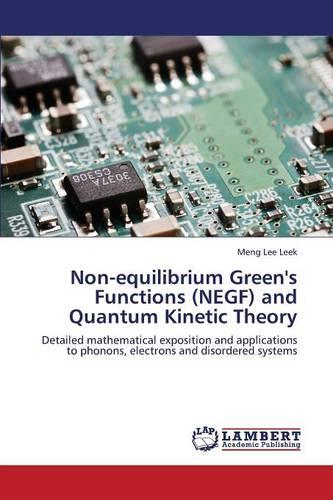 Non-Equilibrium Green's Functions (Negf) and Quantum Kinetic Theory (Paperback)