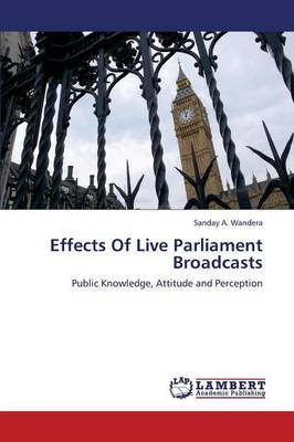 Effects of Live Parliament Broadcasts (Paperback)