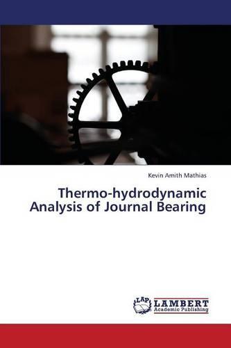 Thermo-Hydrodynamic Analysis of Journal Bearing (Paperback)