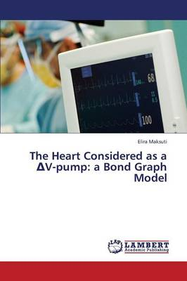 The Heart Considered as A V-Pump: A Bond Graph Model (Paperback)