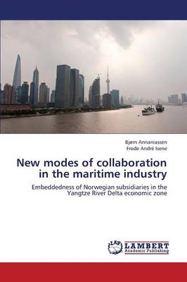 New Modes of Collaboration in the Maritime Industry (Paperback)