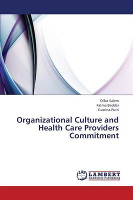 Organizational Culture and Health Care Providers Commitment (Paperback)