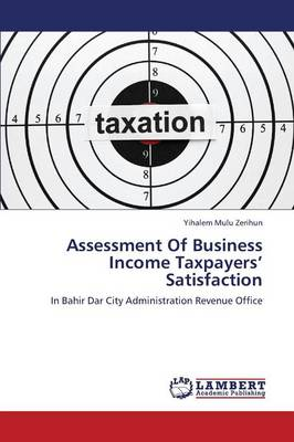 Assessment of Business Income Taxpayers' Satisfaction (Paperback)
