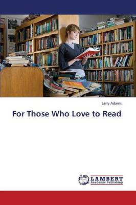 For Those Who Love to Read (Paperback)