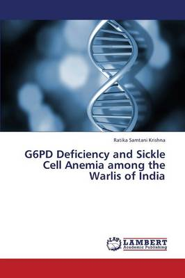 G6pd Deficiency and Sickle Cell Anemia Among the Warlis of India (Paperback)