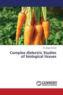 Complex Dielectric Studies of Biological Tissues (Paperback)