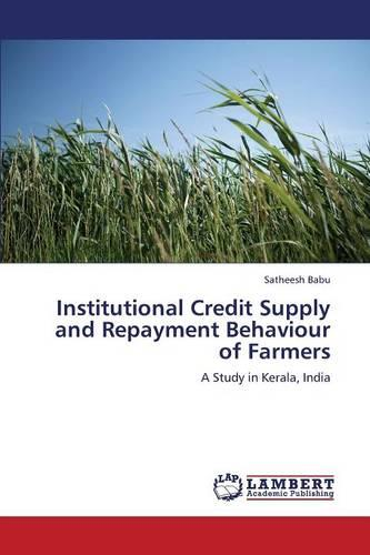 Institutional Credit Supply and Repayment Behaviour of Farmers (Paperback)