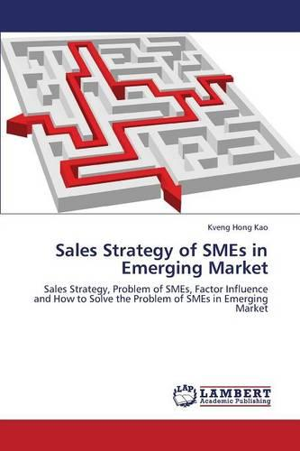 Sales Strategy of Smes in Emerging Market (Paperback)