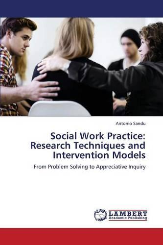 Social Work Practice: Research Techniques and Intervention Models (Paperback)