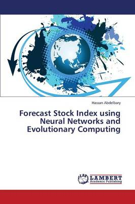 Forecast Stock Index Using Neural Networks and Evolutionary Computing (Paperback)