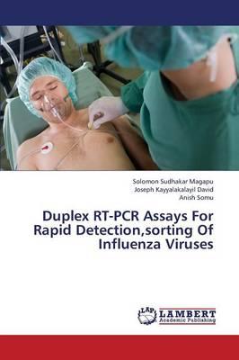 Duplex Rt-PCR Assays for Rapid Detection, Sorting of Influenza Viruses (Paperback)