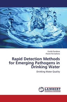 Rapid Detection Methods for Emerging Pathogens in Drinking Water (Paperback)