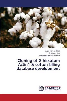 Cloning of G.Hirsutum Actin1 & Cotton Tilling Database Development (Paperback)
