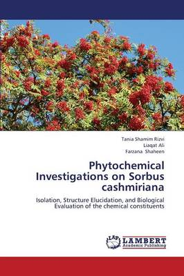 Phytochemical Investigations on Sorbus Cashmiriana (Paperback)