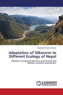 Adaptation of Silkworm to Different Ecology of Nepal (Paperback)